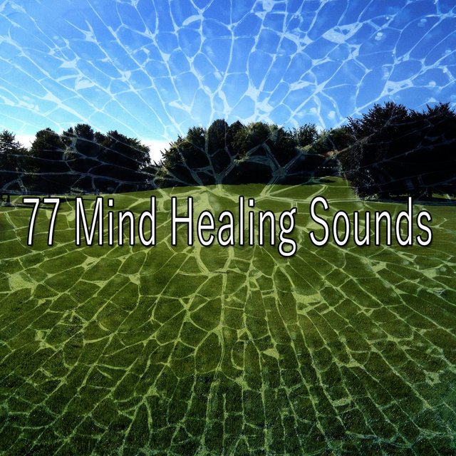 77 Mind Healing Sounds