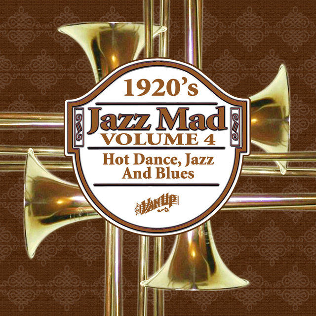 Jazz Mad, Vol. 4: 1920s Hot Dance, Jazz and Blues