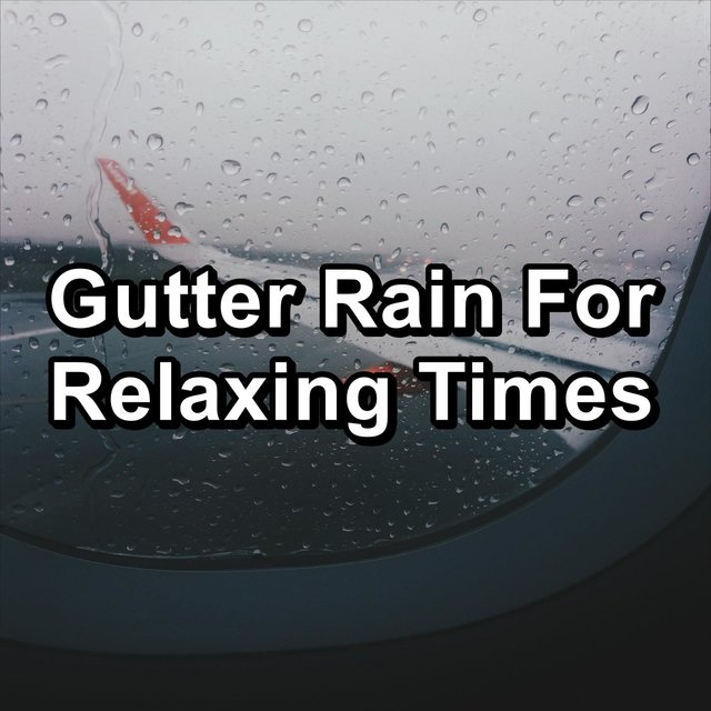 Gutter Rain For Relaxing Times