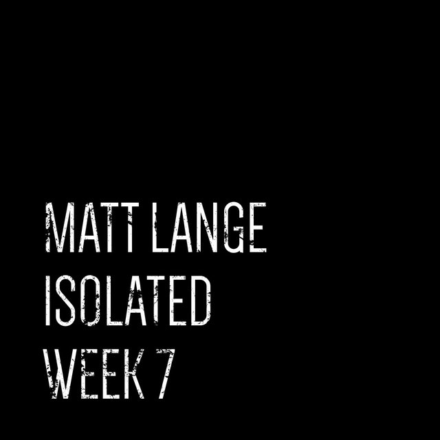 Isolated: Week 7
