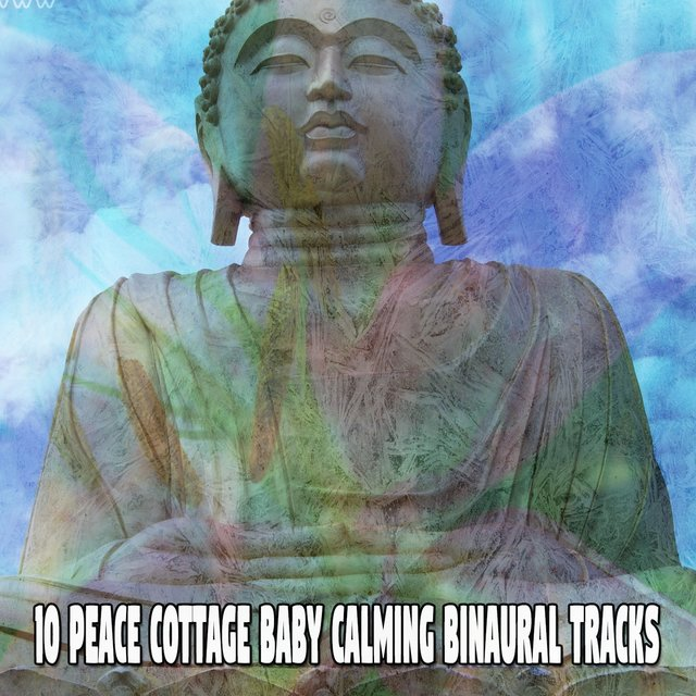 10 Peace Cottage Baby Calming Binaural Tracks