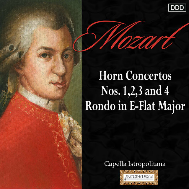 Mozart: Horn Concertos Nos. 1,2, 3 and 4 - Rondo in E-Flat Major
