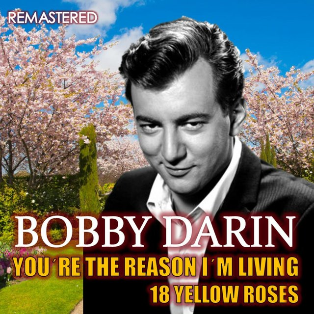 You're the Reason I'm Living & 18 Yellow Roses (Remastered)