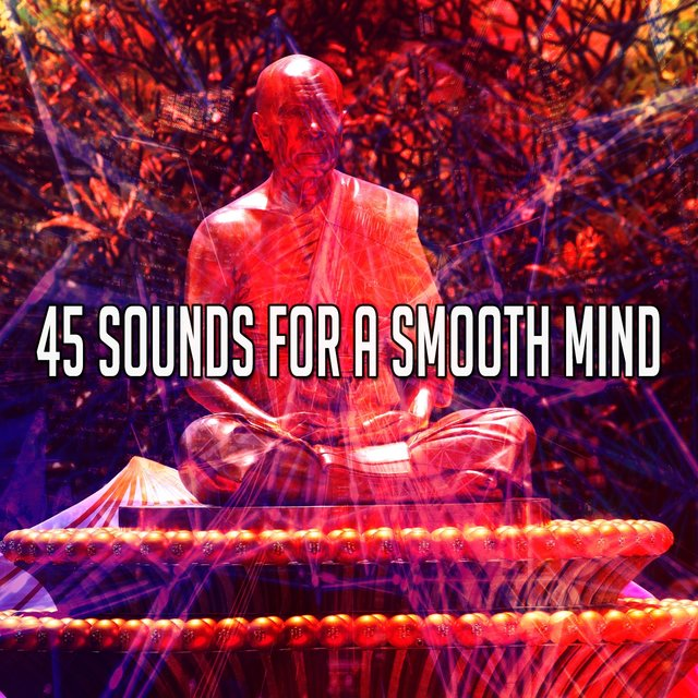 45 Sounds for a Smooth Mind