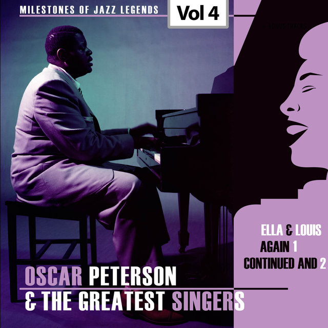 Milestones of Jazz Legends - Oscar Peterson & The Greatest Singers, Vol. 4