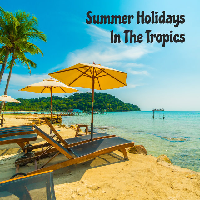 Summer Holidays In The Tropics: Jazz for Travelling