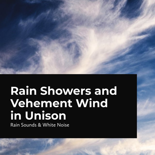 Rain Showers and Vehement Wind in Unison