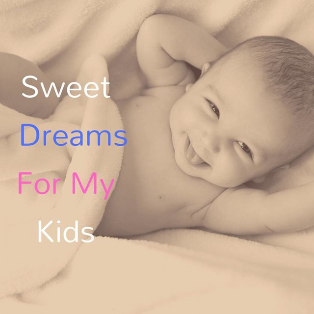 Sweet dreams for my kids