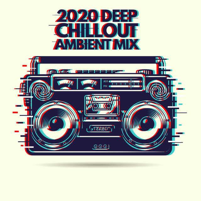 2020 Deep Chillout Ambient Mix - Calm Ambient Music for Relax, Study, Read, Study, Work, Spa, and Sleeping Music