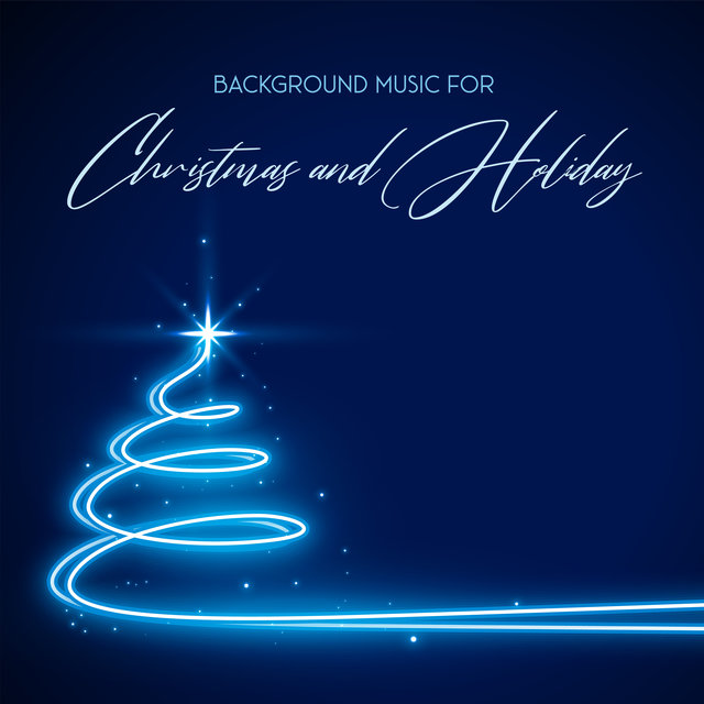 Background Music for Christmas and Holiday: Get Relaxed and Release Stress with these Festive Music