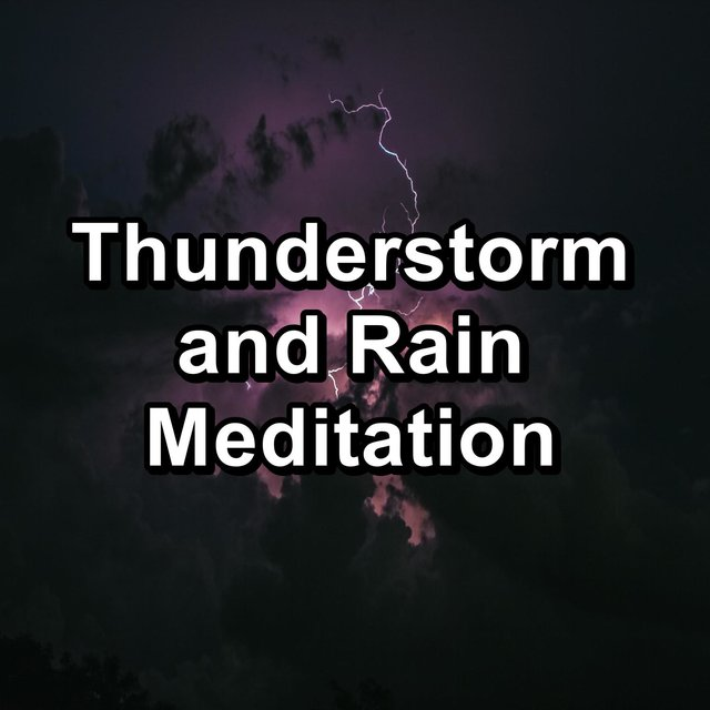 Thunderstorm and Rain Meditation