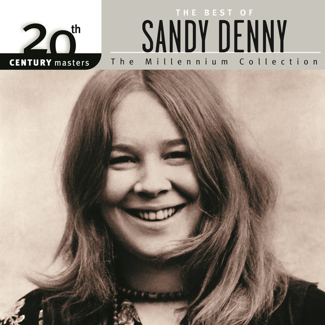 20th Century Masters: The Millennium Collection: Best Of Sandy Denny