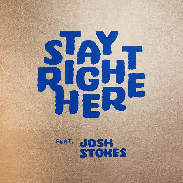 Stay Right Here (feat. Josh Stokes)