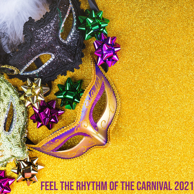 Feel the Rhythm of the Carnival 2021