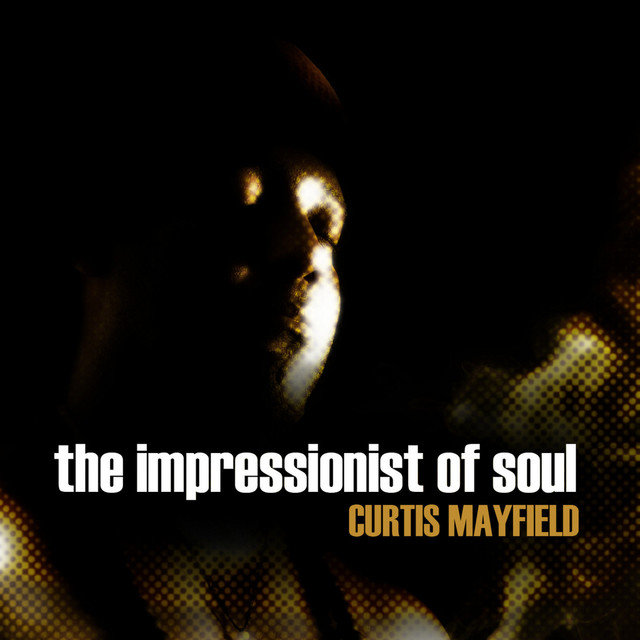 Curtis Mayfield - The Impressionist of Soul