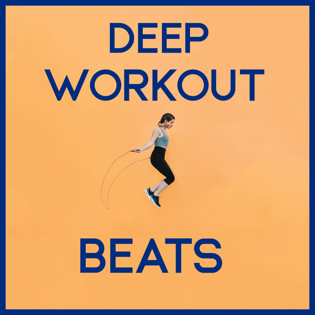 Deep Workout Beats – Chill Out Vibes 2020, Hard Training, Running Hits, Stretching Music