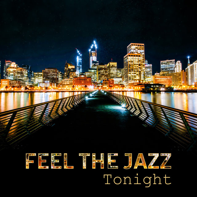 Feel the Jazz Tonight: Smooth Midnight Session, Instrumental Songs for Quiet Moments, Best Club Mood, Night Cocktail Party