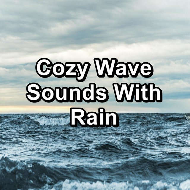 Cozy Wave Sounds With Rain