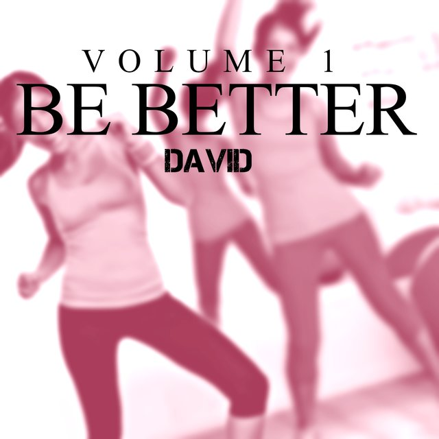 Be Better, Vol. 1