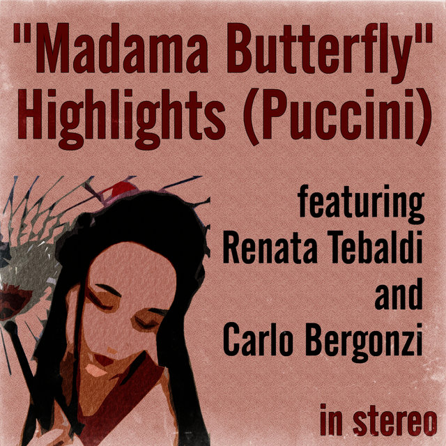 """Madama Butterfly"" Highlights (Puccini) (Stereo)"