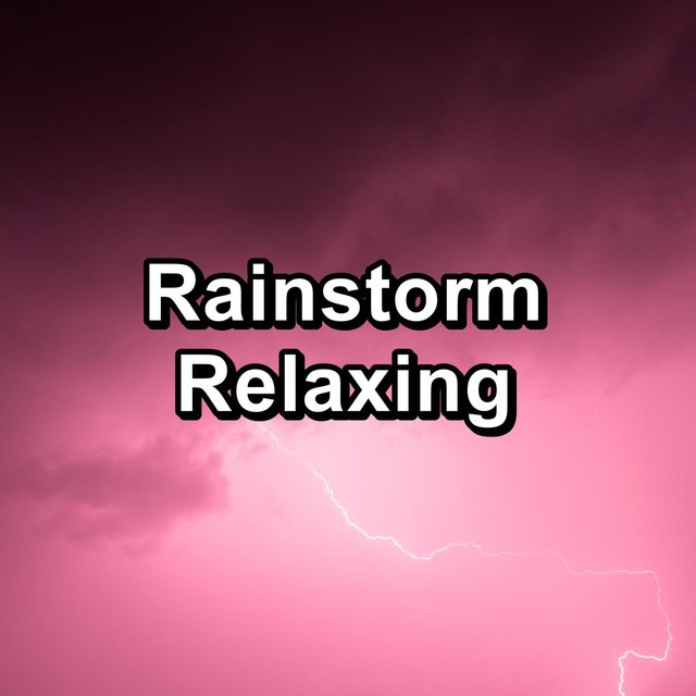 Rainstorm Relaxing