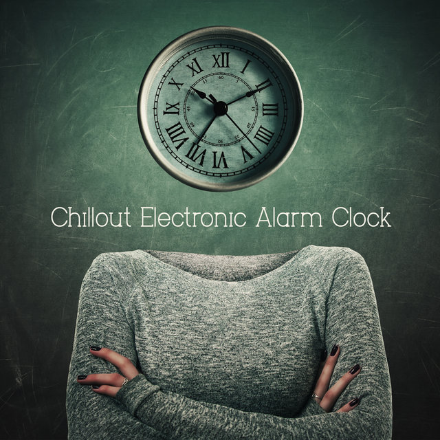 Chillout Electronic Alarm Clock - Morning Dose of New Chill Energy