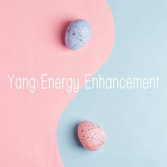 Yang Energy Enhancement – Best Meditation Background Music 2020
