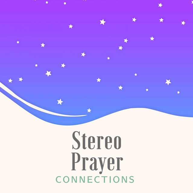 Stereo Prayer Connections