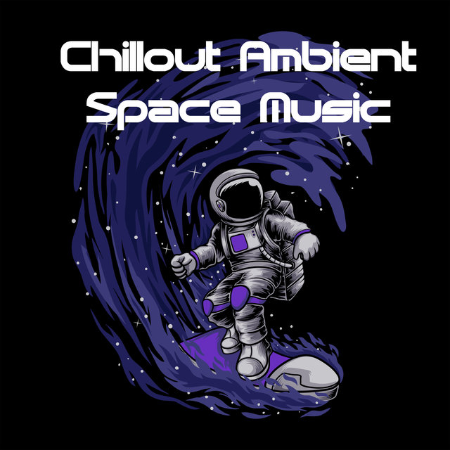 Chillout Ambient Space Music: Edm for Relaxation, Mood Improvement, Rest