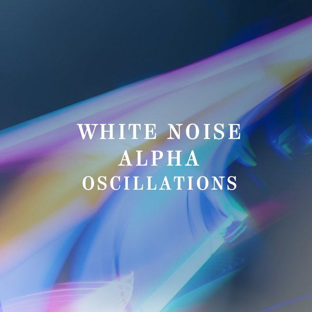 White Noise Alpha Oscillations