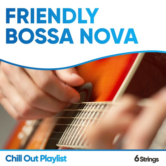 Friendly Bossa Nova Chill Out Playlist