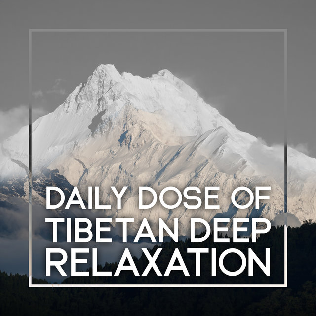 Daily Dose of Tibetan Deep Relaxation
