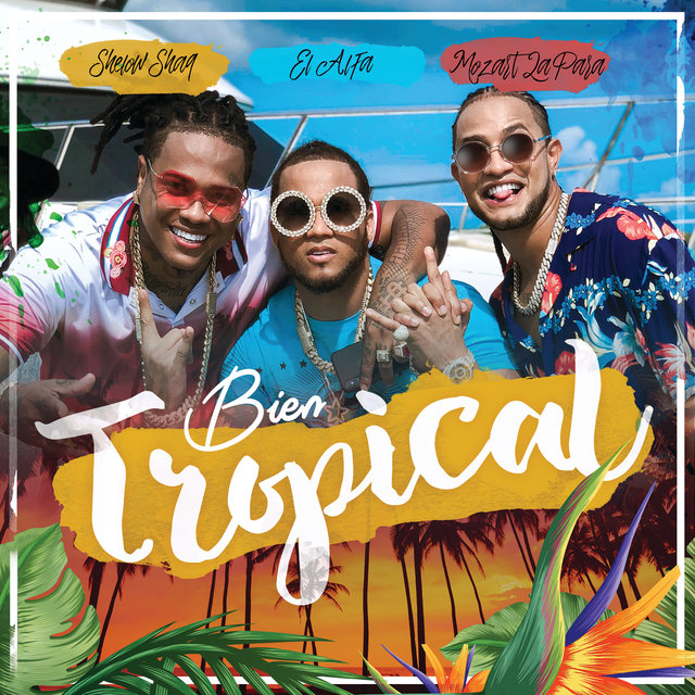 Cover art for album Bien Tropical by Mozart La Para, El Alfa, Shelow Shaq