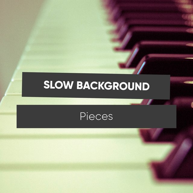 Slow Background Piano Pieces