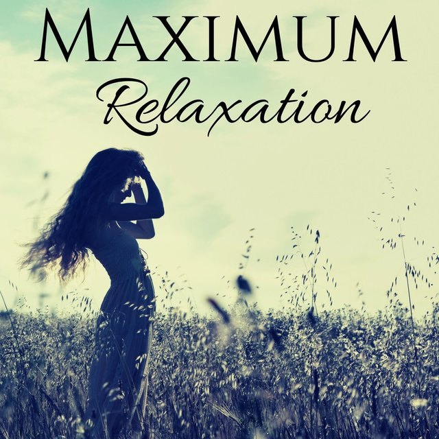 Maximum Relaxation - Calm Music for Meditation & Healing, Sleep, Study