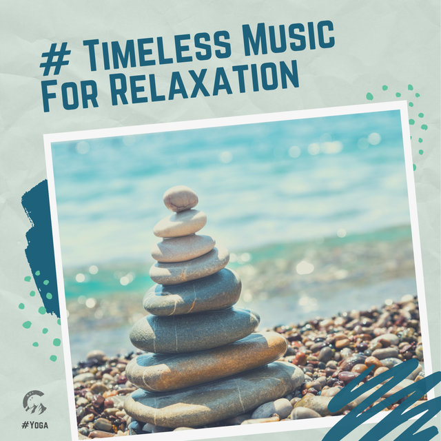 # Timeless Music For Relaxation