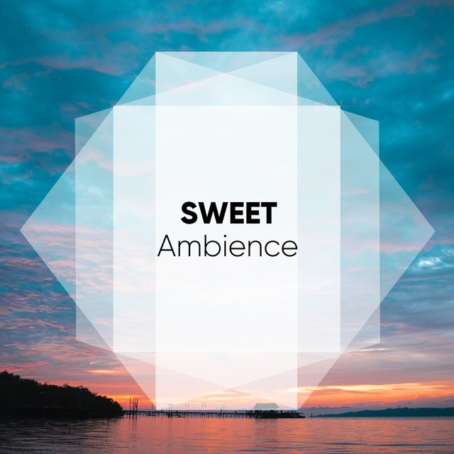 # Sweet Ambience