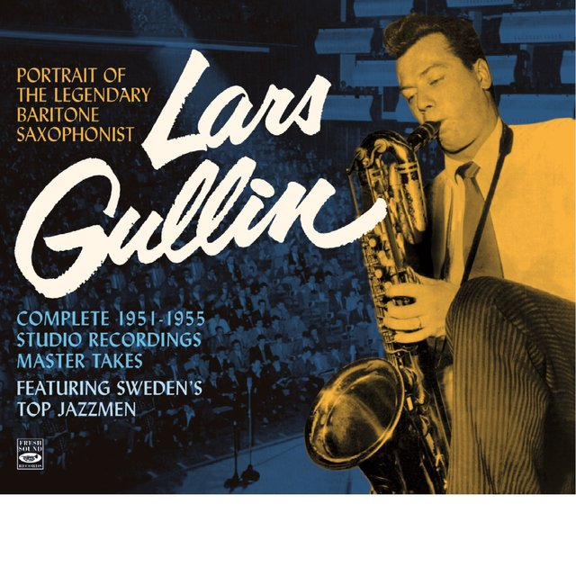 Portrait of the Legendary Baritone Saxophonist Lars Gullin. Complete 1951-1955 Studio Recordings • Master Takes. Featuring Sweden's Top Jazzmen