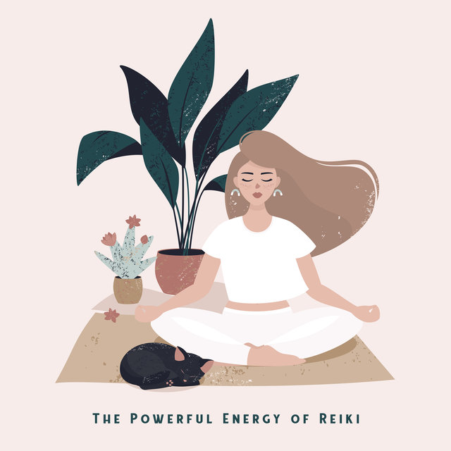 The Powerful Energy of Reiki - Collection of New Age Music for Meditation, Yoga, Relaxation and Sleep That Will Soothe Your Nerves and Inner Pain
