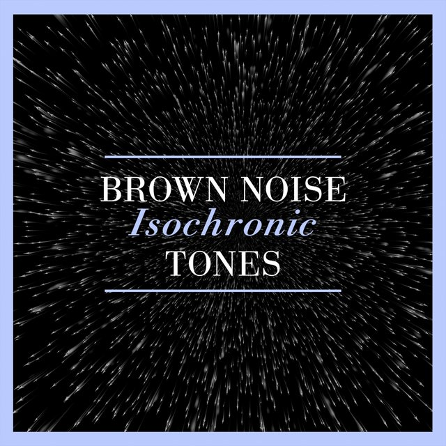 Brown Noise Isochronic Tones