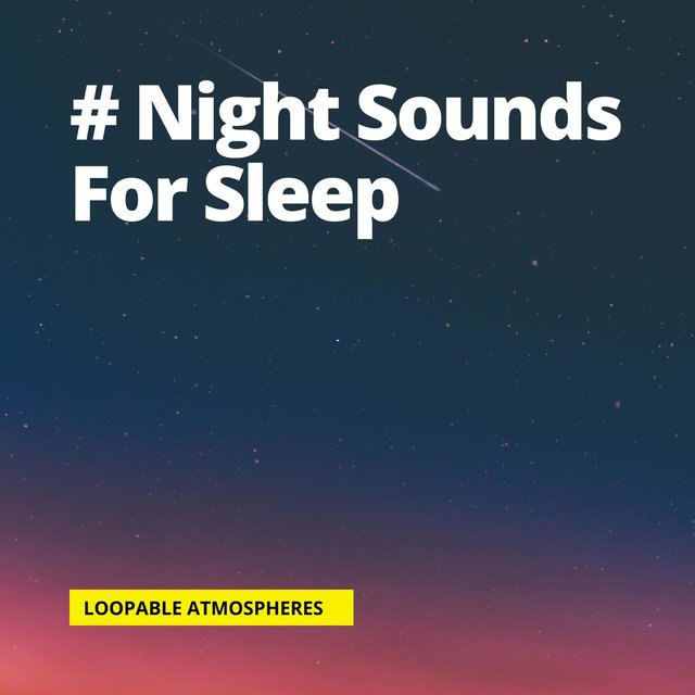 # Night Sounds For Sleep