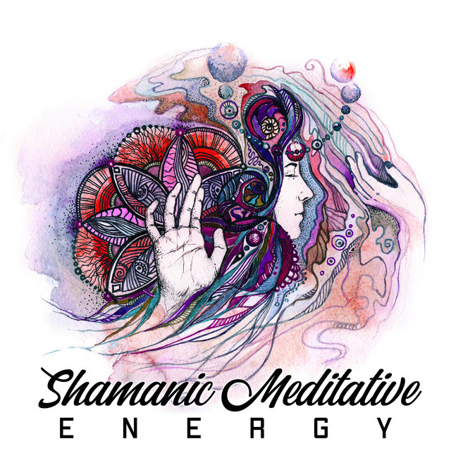 Shamanic Meditative Energy - Spiritual Native American Music Collection, Total Relax, Reflections, Balancing, Nature Atmosphere, Deep Concentration, Chant Meditation