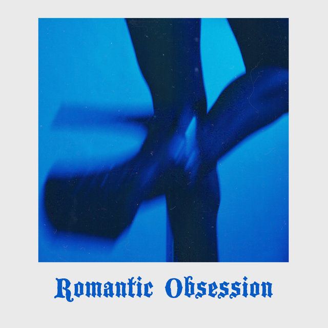 Romantic Obsession: Music for Unhappily Lovers, Lovelorn and Lovesick