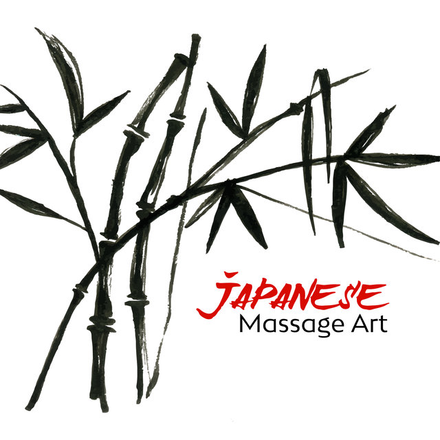 Japanese Massage Art - Unique Asian Spa Music Collection, Healing Touch and Massage, Mind, Body & Soul, Relaxation Breeze, Nature Sounds, Spa Treatment, Reiki, Wellness Therapy