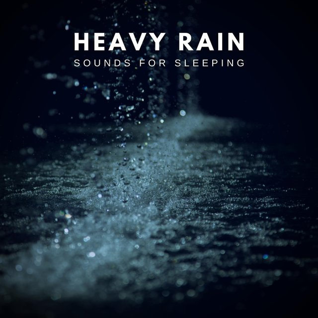 Heavy Rain Sounds for Sleeping