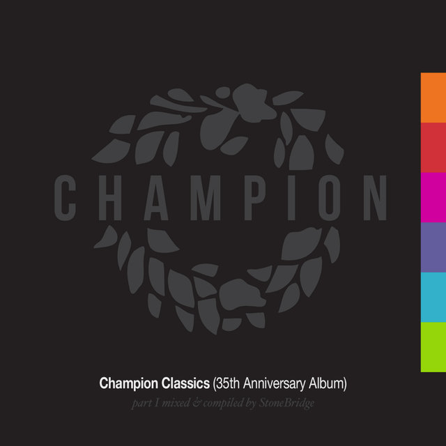 Champion Classics (35th Anniversary Album) Part 1 mixed & compiled by StoneBridge