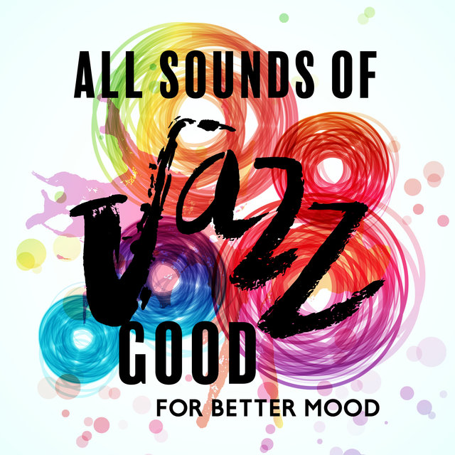 All Sounds of Jazz Good for Better Mood