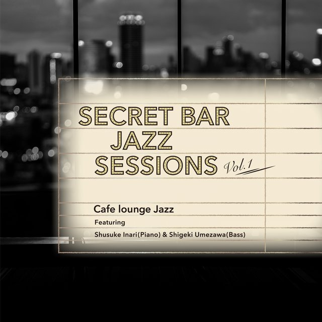 Secret Bar Jazz Sessions, Vol. 1