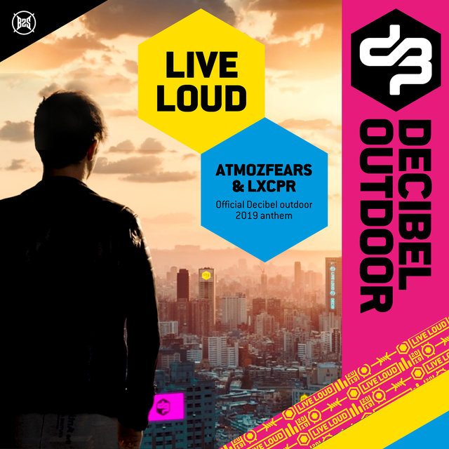Live Loud (Official Decibel Outdoor 2019 Anthem)