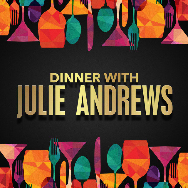 Dinner with Julie Andrews